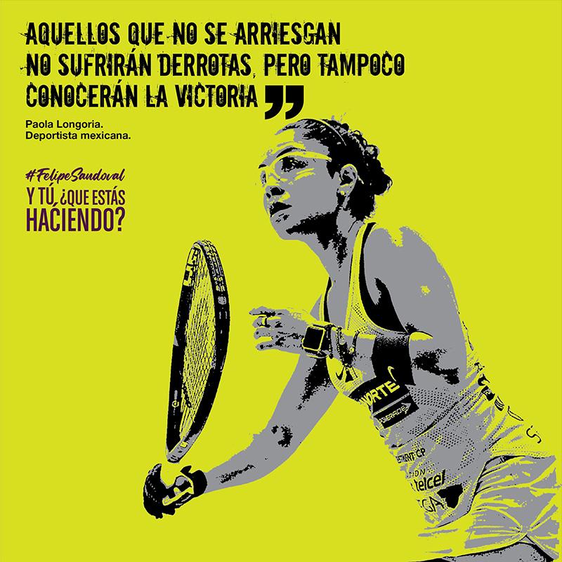 """Aquellos que no se arriesgan, no sufrirán derrotas, pero tampoco conocerán la victoria"""" - Paola Longoria"""